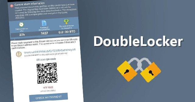 Mã độc tống tiền mới DoubleLocker xâm nhập hàng triệu thiết bị Android