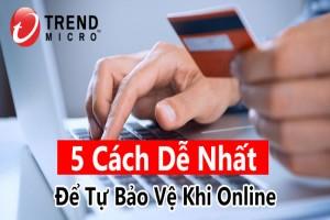 5 Cách Dễ Nhất Để Tự Bảo Vệ Khi Online