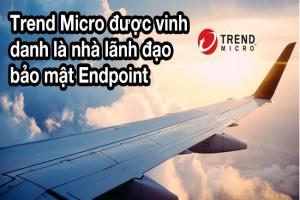 Trend Micro được vinh danh là nhà lãnh đạo bảo mật Endpoint