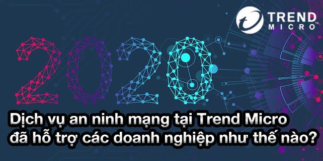 Dịch vụ an ninh mạng tại Trend Micro đã hỗ trợ các doanh nghiệp như thế nào?