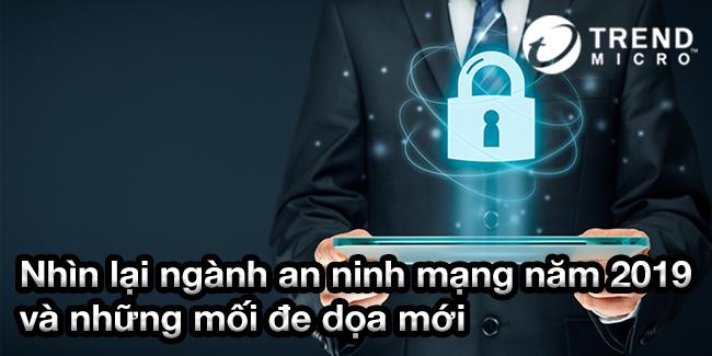 Nhìn lại ngành an ninh mạng năm 2019 và những mối đe dọa mới